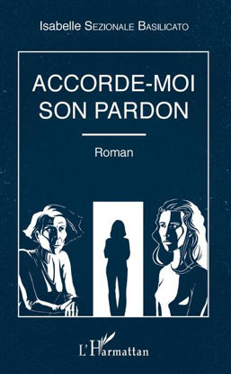 Image de Accorde-Moi Son Pardon - Roman